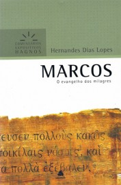 Comentários Expositivos Hernandes Dias Lopes - Marcos