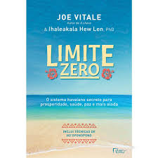 Limite Zero - O Sistema Havaiano Secreto para Prosperidade
