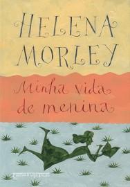 Minha Vida de Menina - Helena Morley