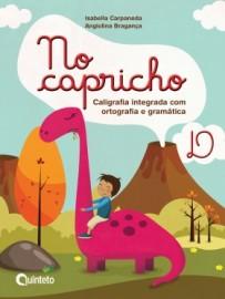 No Capricho D - Caligrafia Integrada com Ortografia e Gramática - 2ª Edição - 2016