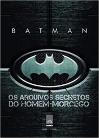 Batman - Os Arquivos Secretos do Homem Morcego