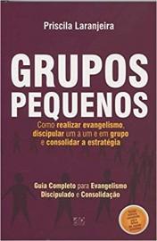 Grupos Pequenos - Como Realizar Evangelismo