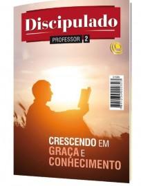 Revista Discipulado Volume 2 - Professor - Crescendo em Graça