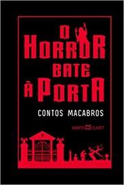 O Horror Bate a Porta - Contos - Capa Dura - Martin Claret