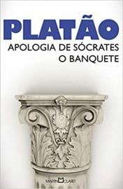 Apologia de Sócrates / O Banquete - Platão