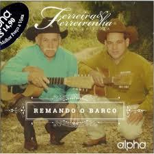 CD Ferreira e Ferreirinha - Remando o Barco - PB Inlcuso