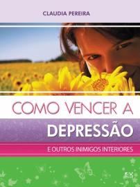 Como Vencer a Depressão e Outros Inimigos Interiores