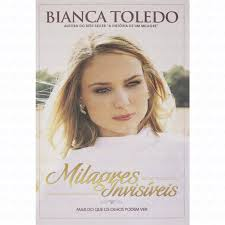 Bianca Toledo - Milagres Invisiveis