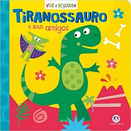 Tiranossauro e Seus Amigos - Vire e Descubra