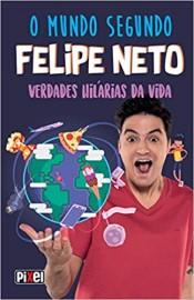 O Mundo Segundo Felipe Neto - Verdades Hilarias da Vida