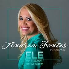 Play Back Andrea Fontes - Ele me Chamou de Alguém - 2017