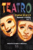 Teatro Evangélico - Humor Cristão - Volume 01
