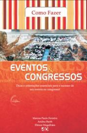 Como Fazer Eventos e Congressos