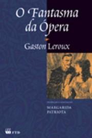 O Fantasma da Opera - Gaston Leroux