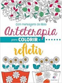 Arteterapia Para Colorir e Refletir