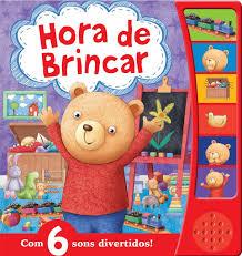 Hora de Brincar - Livro Sonoro