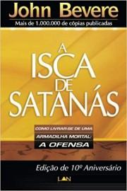 A Isca de Satanás. Como Livrar-se de Uma Armadilha Mortal. A Ofensa