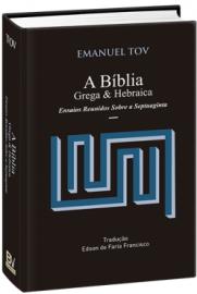 A Biblia Grega e Hebraica