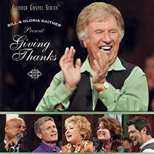 CD Bill & Gloria Gaither Present Giving Thanks