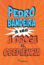 A Droga da Obediencia - Pedro Bandeira