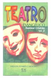 Teatro Evangélico - Humor Cristão - Volume 02