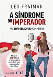 A Síndrome do Imperador - Edição FTD
