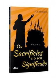 Os Sacrifícios e Seus Significados - Volume 2