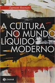 A Cultura no Mundo Liquido Moderno