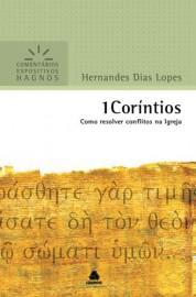 Comentários Expositivos Hernandes Dias Lopes - Livro de 1 Coríntios