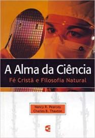A Alma da Ciência - Fé Crista e Filosofia Natural