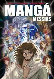 Mangá Messias - será que ele veio para salvar...ou destruir o mundo?