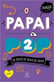 O Papai e Pop 2 - Principis