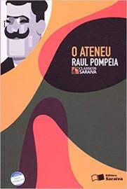 O Ateneu  - Coleção Clássicos Saraiva - 1ª Edição