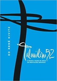 Talmidim 52 - O Passo a Passo de Jesus em Meditacoes Semanais
