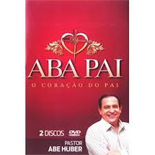 DVD Abe Huber - Aba Pai - O Coracao do Pai - Duplo