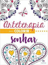 Arteterapia Para Colorir e Sonhar