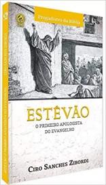 Estêvão - O Primeiro Apologista do Evangelho