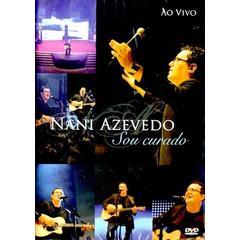 DVD Nani Azevedo - Sou Curado - Ao Vivo - 2010