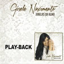 PlayBack Gisele Nascimento - Janelas da Alma - 2015