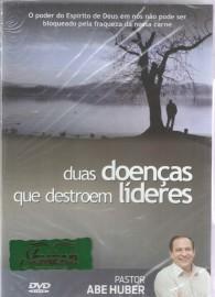 DVD Pr Abe Huber - Duas Doenças que Destroem Líderes