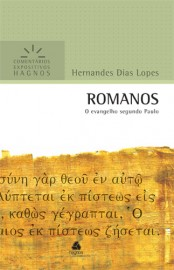 Comentários Expositivos Hernandes Dias Lopes - Romanos