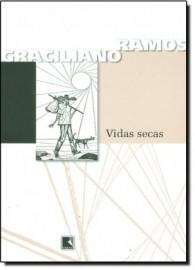 Vidas Secas - Graciliano Ramos - 130ª Edição