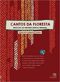 Cantos da Floresta - Iniciação ao Universo Musical Indígena