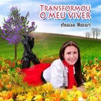 CD Anaísa Mazari - Transformou o Meu Viver