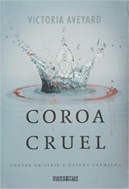 Coroa Cruel - A Rainha Vermelha - Volume 3