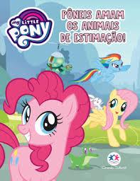 Mini Livro - My Little Pony - Poneis Amam os Animais Estimac