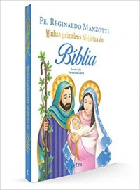 Minhas Primeiras Historias da Bíblia - Pe Reginaldo Manzotti