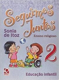 Seguimos Juntos - Ensino Religioso 2 - Educacao Infantil