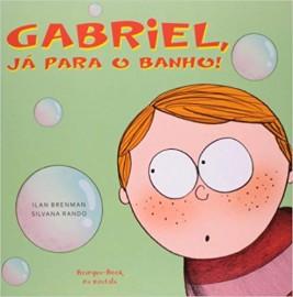 Gabriel Já Para o Banho!