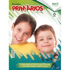Revista Primários Aluno 02 - Conhecendo Historia Filho que Escolheu Fazer o que é Certo